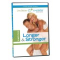 Live Better Love Better Series: 10 Ways to go Longer & Stronger DVD Sinclair Institute Select
